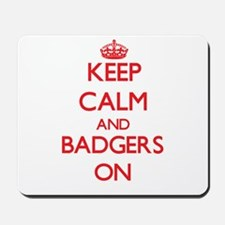 Keep calm and Badgers On Mousepad