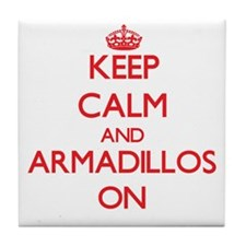 Keep calm and Armadillos On Tile Coaster