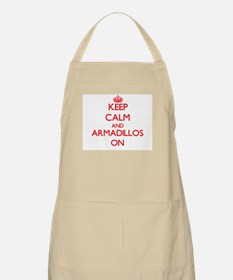 Keep calm and Armadillos On Apron