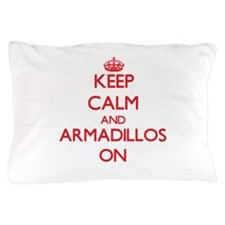 Keep calm and Armadillos On Pillow Case