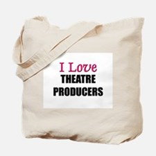I Love THEATRE PRODUCERS Tote Bag