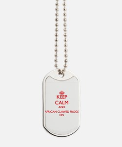Keep calm and African Clawed Frogs On Dog Tags