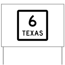 State Highway 6, Texas Yard Sign