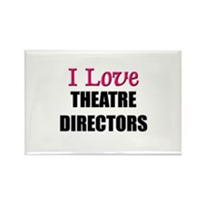 I Love THEATRE DIRECTORS Rectangle Magnet