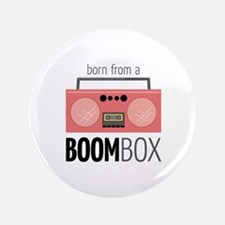 """Born from a Boombox 3.5"""" Button (100 pack)"""