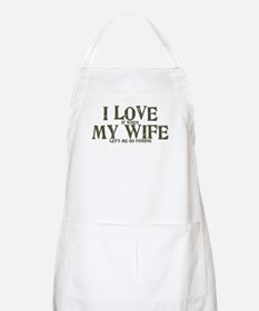 Love my wife fishing Apron