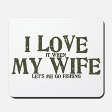 Love my wife fishing Mousepad
