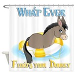 What Ever Floats Your Donkey Shower Curtain