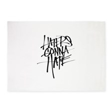 Haters Gonna Hate 5'x7'Area Rug
