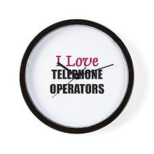 I Love TELEPHONE OPERATORS Wall Clock
