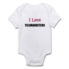 I Love TELEMARKETERS Infant Bodysuit