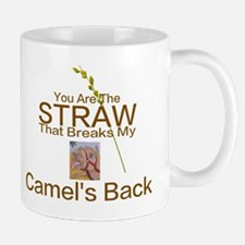 CAMEL - YOU ARE THE STRAW THAT B REAKS  Mug