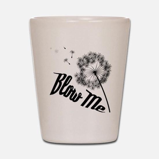 Blow Me Shot Glass