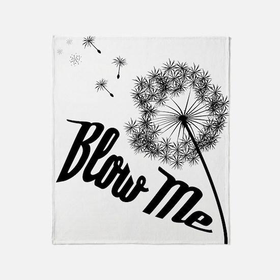 Blow Me Throw Blanket