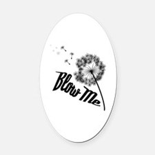 Blow Me Oval Car Magnet