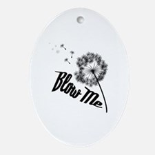 Blow Me Oval Ornament