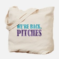 We're Back, Pitches Tote Bag