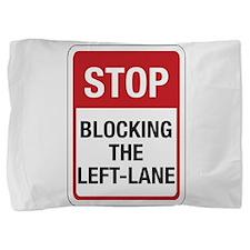 Stop Blocking 8 Pillow Sham