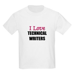 I Love TECHNICAL WRITERS Kids Light T-Shirt