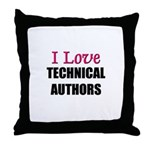 I Love TECHNICAL AUTHORS Throw Pillow
