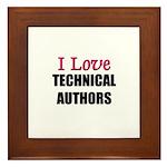 I Love TECHNICAL AUTHORS Framed Tile