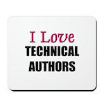 I Love TECHNICAL AUTHORS Mousepad