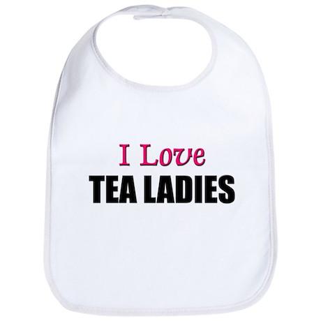 I Love TEA LADIES Bib