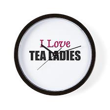 I Love TEA LADIES Wall Clock