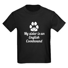 My Sister Is An English Coonhound T-Shirt
