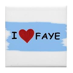 I LOVE FAYE Tile Coaster
