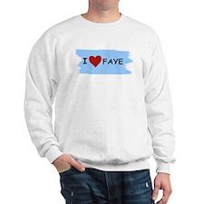 I LOVE FAYE Sweatshirt