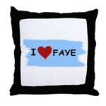 I LOVE FAYE Throw Pillow