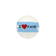 I LOVE FAYE Mini Button (10 pack)