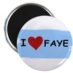 I LOVE FAYE Magnet
