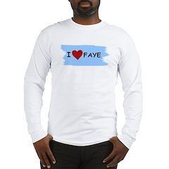 I LOVE FAYE Long Sleeve T-Shirt