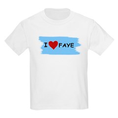 I LOVE FAYE T-Shirt