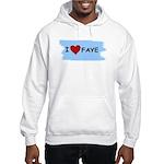 I LOVE FAYE Hooded Sweatshirt