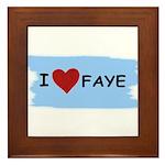 I LOVE FAYE Framed Tile