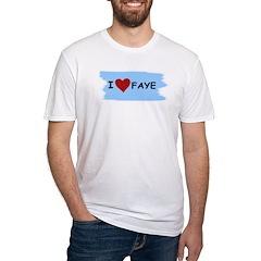 I LOVE FAYE Shirt