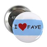 I LOVE FAYE Button