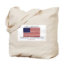 Life, Liberty, Happiness Tote Bag