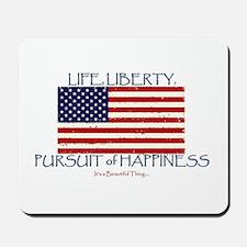 Life, Liberty, Happiness Mousepad