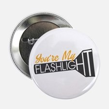 "Pitch Perfect 2: You're My Flashlight 2.25"" Button"