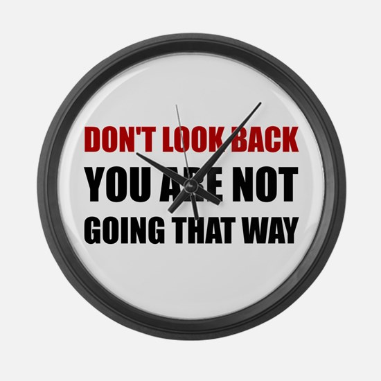 Do Not Look Back Large Wall Clock