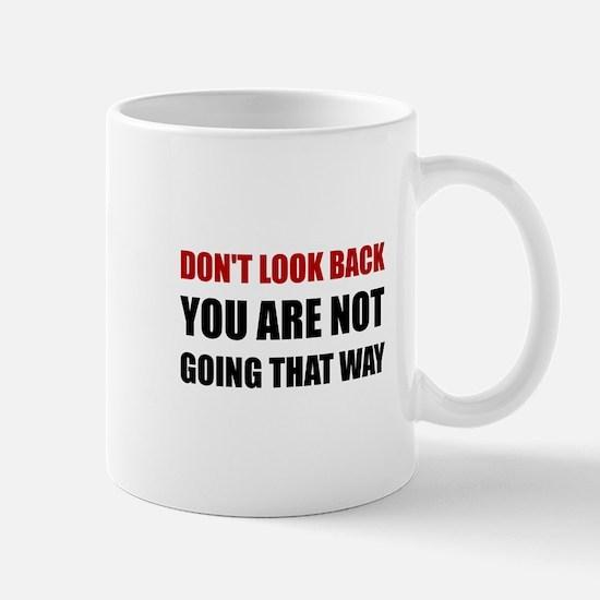 Do Not Look Back Mugs