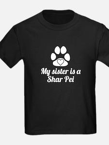 My Sister Is A Shar Pei T-Shirt