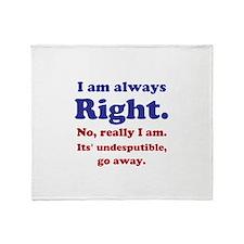 Im Always Right Throw Blanket