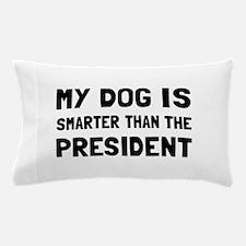 Dog Smarter President Pillow Case
