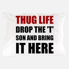 Thug Life Pillow Case