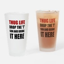 Thug Life Drinking Glass